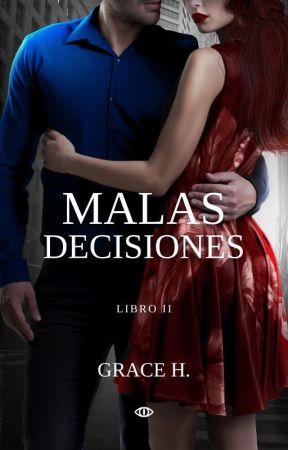 Malas Decisiones by GraceVdy