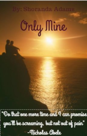 Only Mine by shorandababe