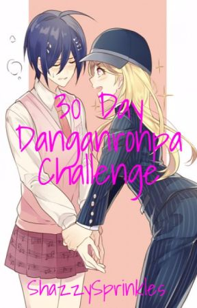 30 Day Danganronpa Challenge by ShazzySprinkles