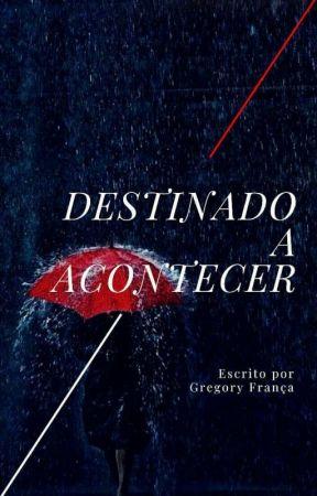 Destinado a Acontecer by EuGregoryFranca