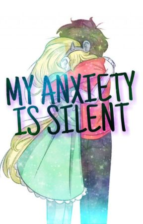 My Anxiety Is Silent (STARCO) by Odd_Ginger_Writer