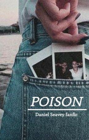 Poison  |  Daniel Seavey by wdwjackk