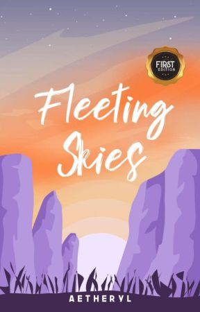 Fleeting Skies (Completed) by aetheryl