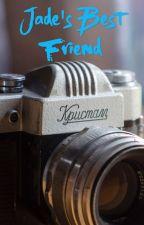 Jade's Best Friend by Perrieislyfe