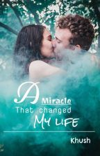 A Miracle That Changed My Life (Editing) by Tales_and_dreams