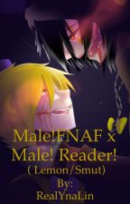Male!FNAF x Male!Reader lemons by RealYnaLin