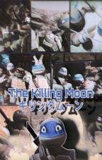 The Killing Moon by LeoDaLeaderInBlue