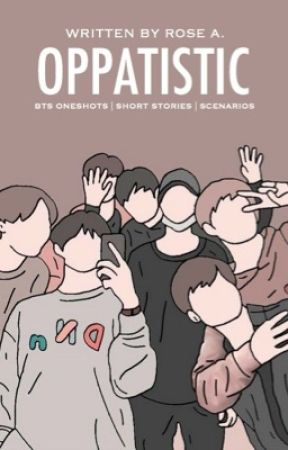 OPPATISTIC™ | BTS Oneshots by azurenights
