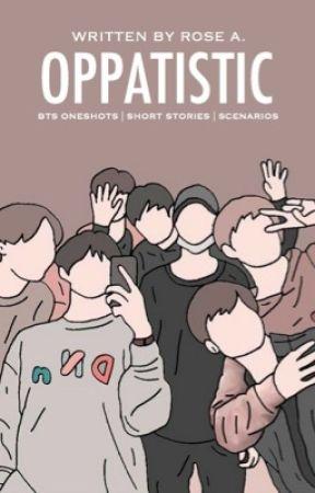 OPPATISTIC™   BTS Oneshots by azurenights