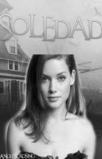 Soledad     [Libro 1] by AngelesCrossing