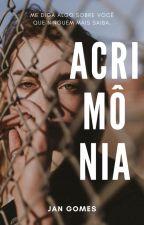 Acrimônia | ✓, de autoraja9