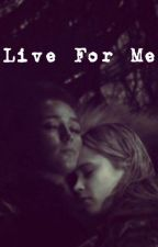 Live for Me by redheadbooks