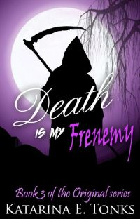 Death Is My Frenemy (Book Three) cover
