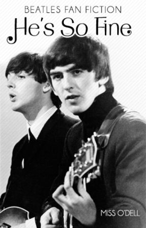 He's So Fine [Beatles / George Harrison FanFiction] by MissODell