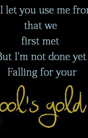 Fool's Gold by -jessy