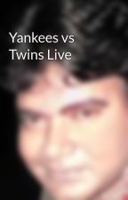 Yankees vs Twins Live by watchingways
