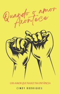 ✧ Quando O Amor Acontece ✧ cover