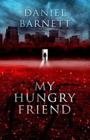 My Hungry Friend by Daniel_Barnett