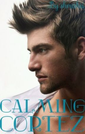 Calming Cortez (H&HP Series #2) by shruthii