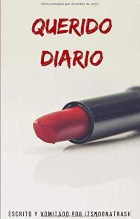 Querido diario; by Itsnoonatrash