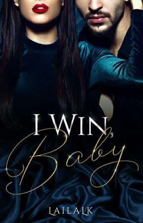 I Win, Baby ✔ [Warren Series #1] by LailaLk