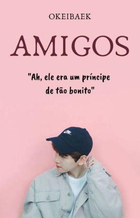 Amigos  || BAEKHYUN  by okeibaek
