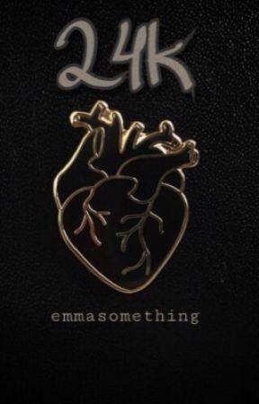24k  by emmasomething