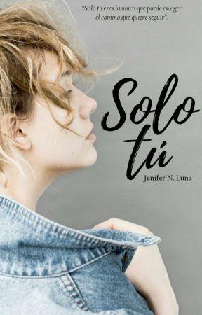 Solo tú | Disponible En Amazon by JeniferNLuna