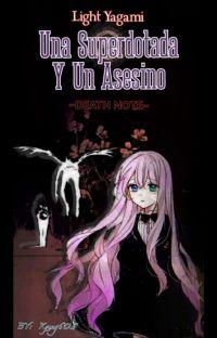 Una Superdotada Y Un Asesino (Kira/Light y Tu) (Death Note) cover