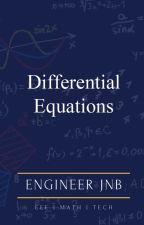 Differential Equations (Notes, Lecture, and Examinations) by EngrJnB