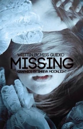 Missing...|✔️ by Miss_Guided01