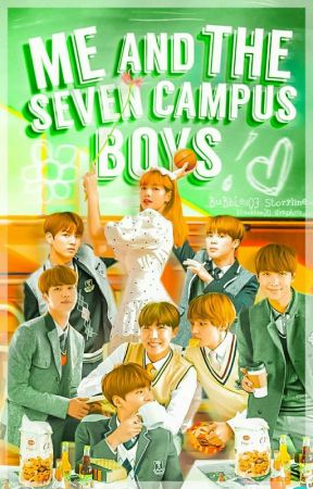 Me and the Seven Campus Boys (On-going) by _BuBbLes03