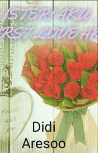 ISTERI AKU, FIRST LOVE AKU (COMPLETE) cover
