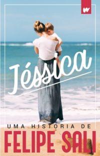 JÉSSICA - MÃE AOS DEZESSETE (HISTÓRIA COMPLETA) cover