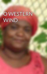 O WESTERN WIND by CaroleMcDonnell