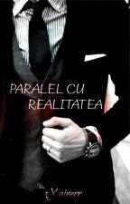 PARALEL CU REALITATEA by iulixainerr3