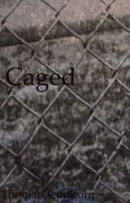 Caged by Thesparkleunicorn