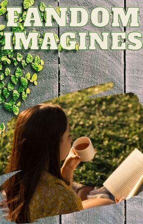 Fandom Imagines by that_bucky_fan