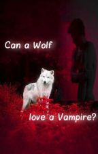 Can a Wolf love a Vampire? by WriteSomeStorys