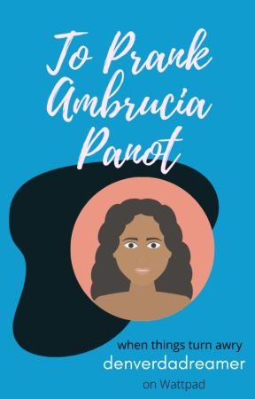 To Prank Ambrucia Panot ✔ by denverdadreamer