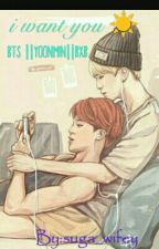 I Want You ||YOONMIN|| BTS||BxB by anixiety