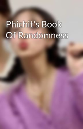 Phichit's Book Of Randomness by Rowan_Hawthorne32