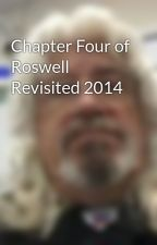 Chapter Four of Roswell Revisited 2014 by kendavidstewart