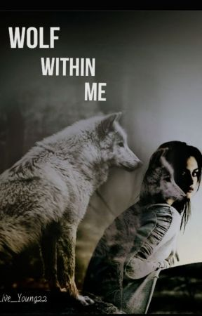 The Wolf Within Me (Updated Version) by live_Young22