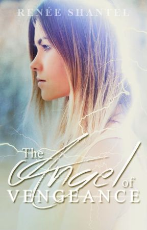 The Angel of Vengeance | ✓ [editing] by ReneeShantel