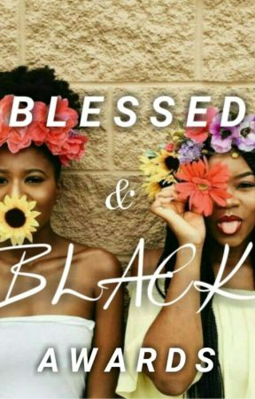 BLESSED & BLACK AWARDS | CLOSED  by blessedblackawards