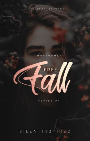 MONTGOMERY 7 : Free Fall by SilentInspired