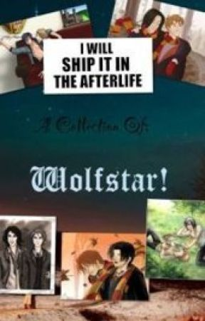 A Collection Of; Wolfstar by TeaPartyAtMidnight
