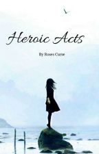 Heroic Acts - A BNHA Reader Insert (DISCONTINUED) by RosesCurse