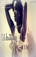 Waiting Game (BWWM) [Short Story: COMPLETED] by NicolesChronicles
